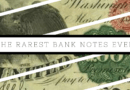 The RAREST Bank Notes Ever – Circulated / Uncirculated