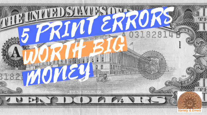 5 PRINT ERRORS WORTH BIG MONEY COIN ERRORS BANKNOTE ERRORS
